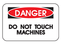 Picture of Danger Do Not Touch Machines