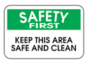 Picture of Safety First Keep This Area Safe & Clean