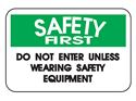 Picture of Safety First Do Not Enter Unless Wearing Safety Equipment