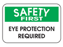 Picture of Safety First Eye Protection Required