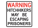 Picture of Warning Hitchhikers May Be Escaping Prisoners Text